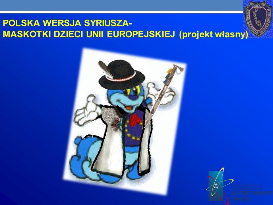 POLSKA WERSJA SYRIUSZA- MASKOTKI DZIECI UNII EUROPEJSKIEJ (projekt własny)