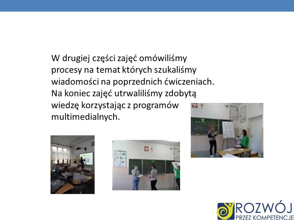 W drugiej części zajęć omówiliśmy procesy na temat których szukaliśmy wiadomości na poprzednich ćwiczeniach.