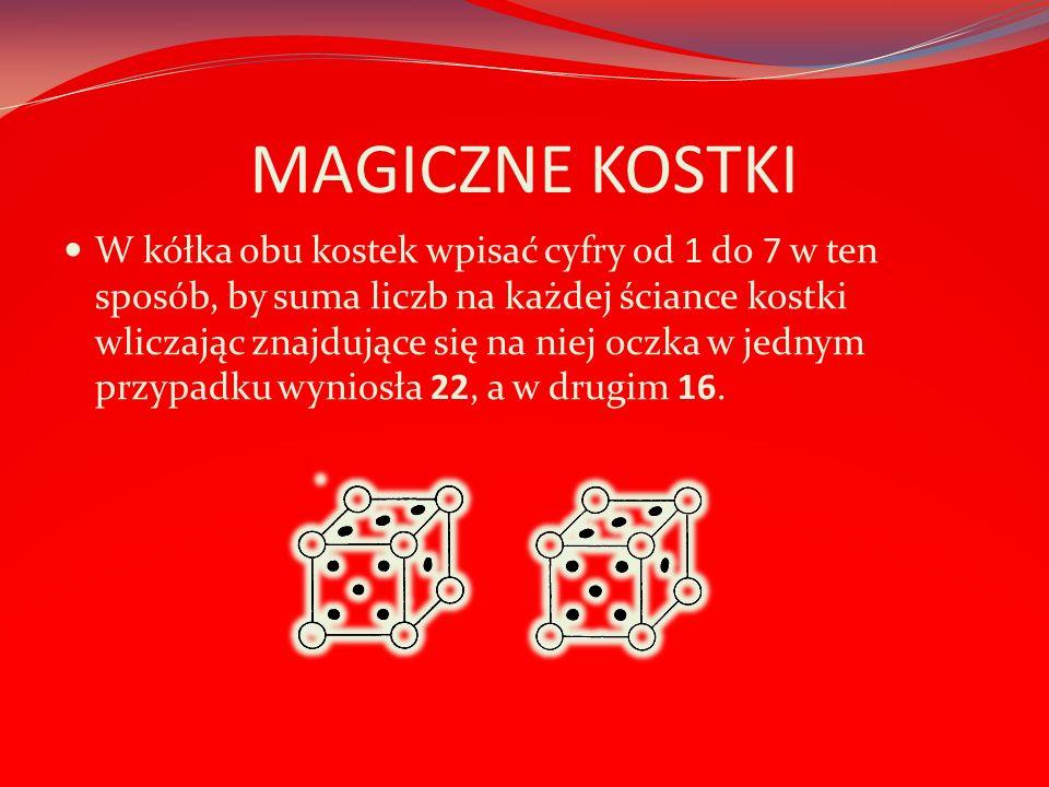 MAGICZNE KOSTKI W kółka obu kostek wpisać cyfry od 1 do 7 w ten sposób, by suma liczb na każdej ściance kostki wliczając znajdujące się na niej oczka w jednym przypadku wyniosła 22, a w drugim 16.