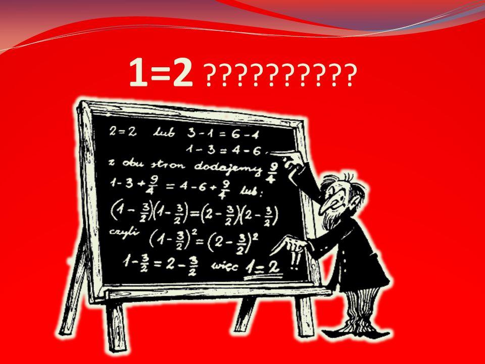 1=2 ??????????