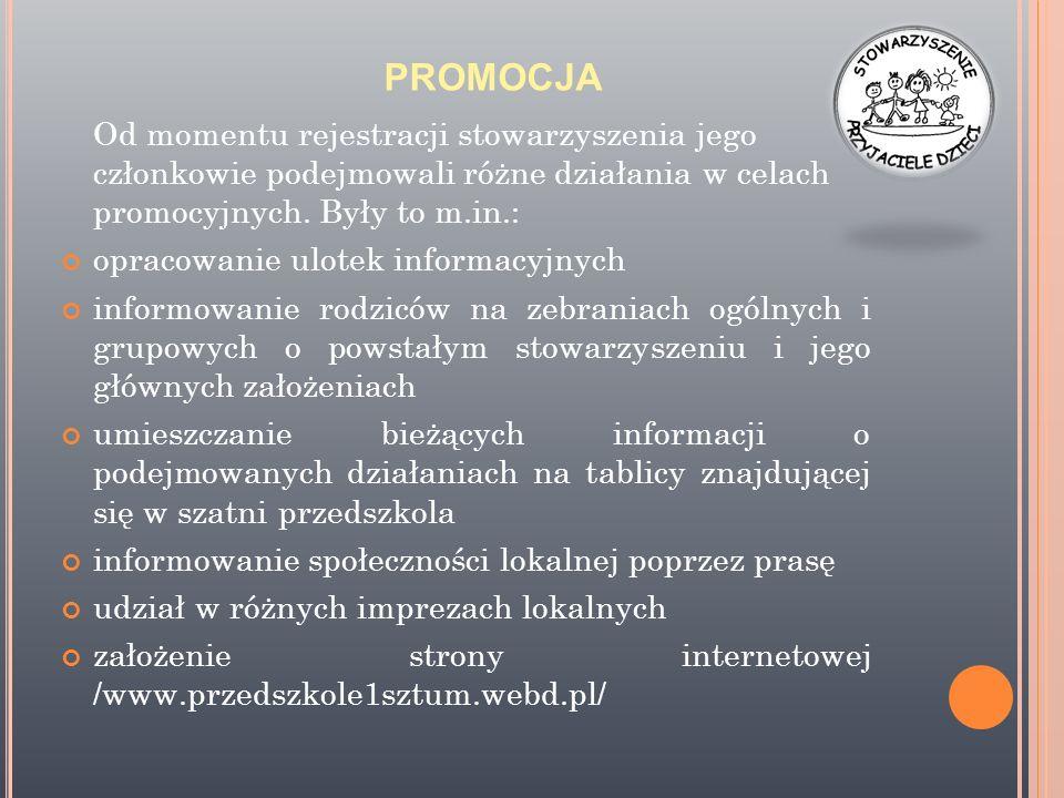 PROMOCJA Od momentu rejestracji stowarzyszenia jego członkowie podejmowali różne działania w celach promocyjnych.