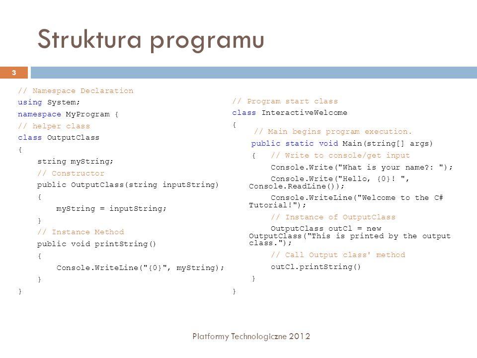 Obsługa wyjątków Platformy Technologiczne 2012 44 using System; class ExceptionTestClass { public static void Main() { int x = 0; try { int y = 100/x; } catch (ArithmeticException e) { Console.WriteLine( ArithmeticException Handler: {0} , e.ToString()); } catch (Exception e) { Console.WriteLine( Generic Exception Handler: {0} , e.ToString()); } finally {//some finalization logic } }