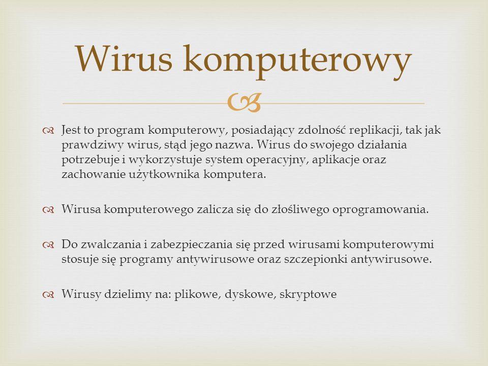 Obecnie, takie klasyczne wirusy spotyka się rzadziej, częściej jest to połączenie wirusa z robakiem komputerowym o rozmiarze rzędu kilkadziesiąt kilobajtów.