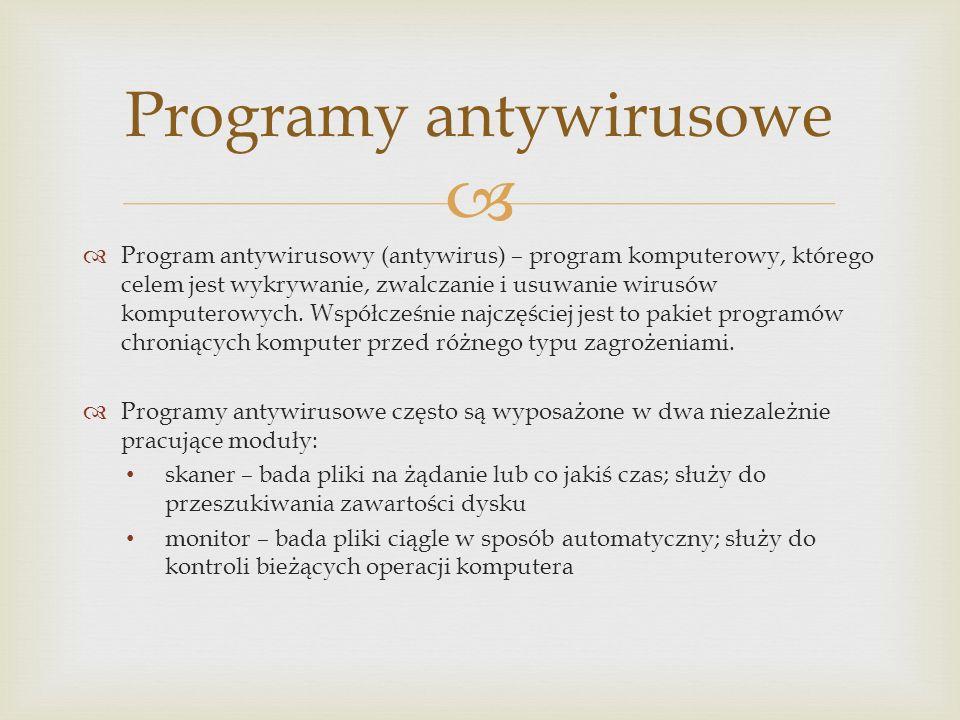 Antywirusy najwyżej oceniane przez użytkowników (www.dobreprogramy.pl) Kaspersky Webroot ArcaVir Ashampoo Avast AVG Ad-Aware Comodo K7 PC Tools Rising Antivirus Mks_vir Avira IKARUS Norton Panda McAfee Kingsoft