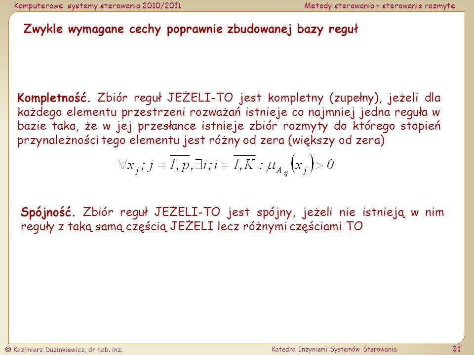 Komputerowe systemy sterowania 2010/2011Metody sterowania – sterowanie rozmyte Kazimierz Duzinkiewicz, dr hab.