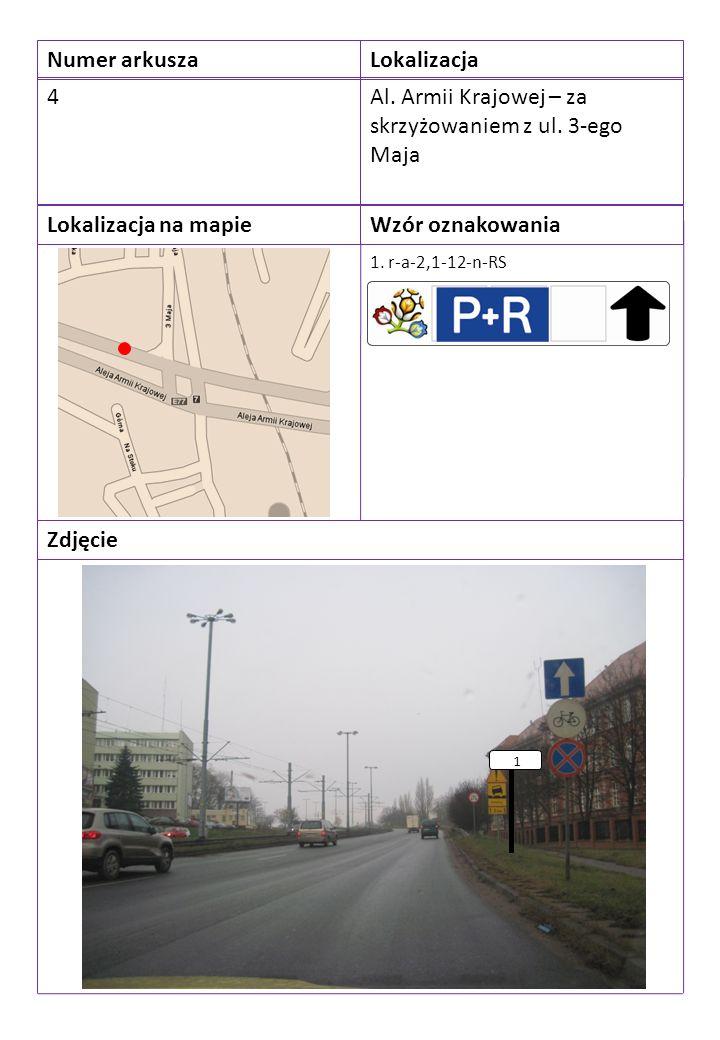 Numer arkuszaLokalizacja 4Al. Armii Krajowej – za skrzyżowaniem z ul.