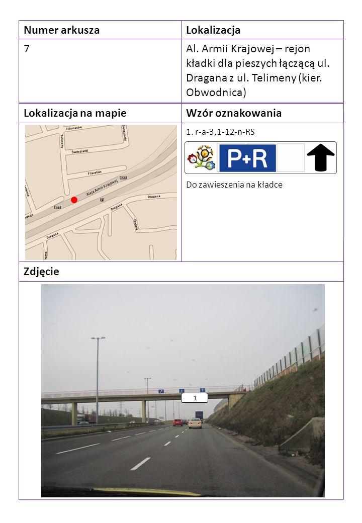 Numer arkuszaLokalizacja 7Al. Armii Krajowej – rejon kładki dla pieszych łączącą ul.