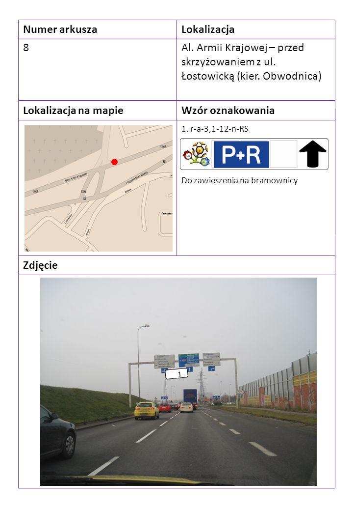 Numer arkuszaLokalizacja 8Al. Armii Krajowej – przed skrzyżowaniem z ul.