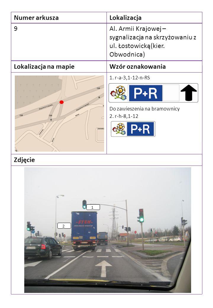 Numer arkuszaLokalizacja 9Al. Armii Krajowej – sygnalizacja na skrzyżowaniu z ul.