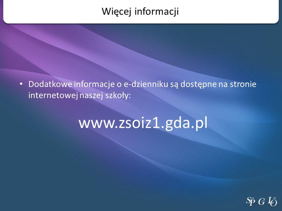 Więcej informacji Dodatkowe informacje o e-dzienniku są dostępne na stronie internetowej naszej szkoły: www.zsoiz1.gda.pl