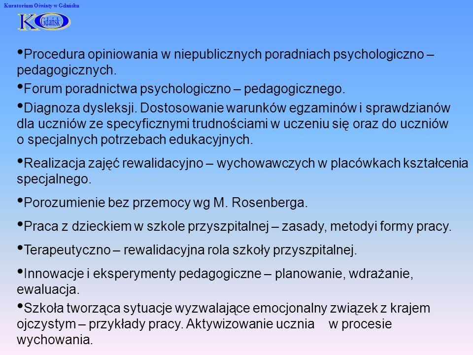 Kuratorium Oświaty w Gdańsku Procedura opiniowania w niepublicznych poradniach psychologiczno – pedagogicznych.
