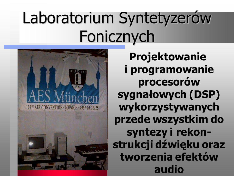 Laboratorium Syntetyzerów Fonicznych Projektowanie i programowanie procesorów sygnałowych (DSP) wykorzystywanych przede wszystkim do syntezy i rekon-