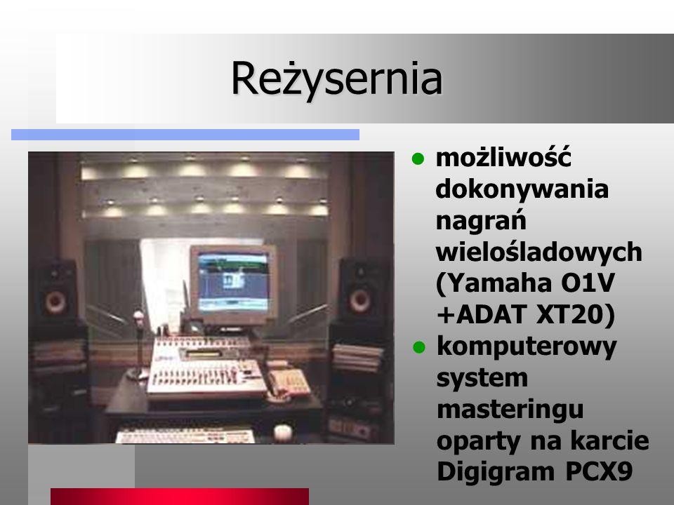 Reżysernia możliwość dokonywania nagrań wielośladowych (Yamaha O1V +ADAT XT20) komputerowy system masteringu oparty na karcie Digigram PCX9