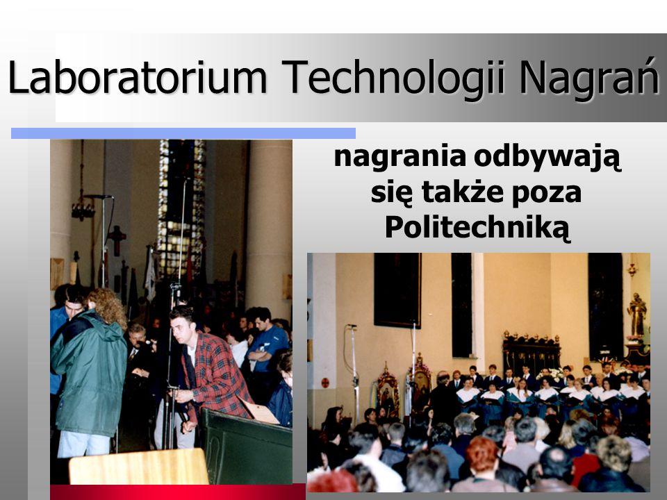 Laboratorium Technologii Nagrań nagrania odbywają się także poza Politechniką