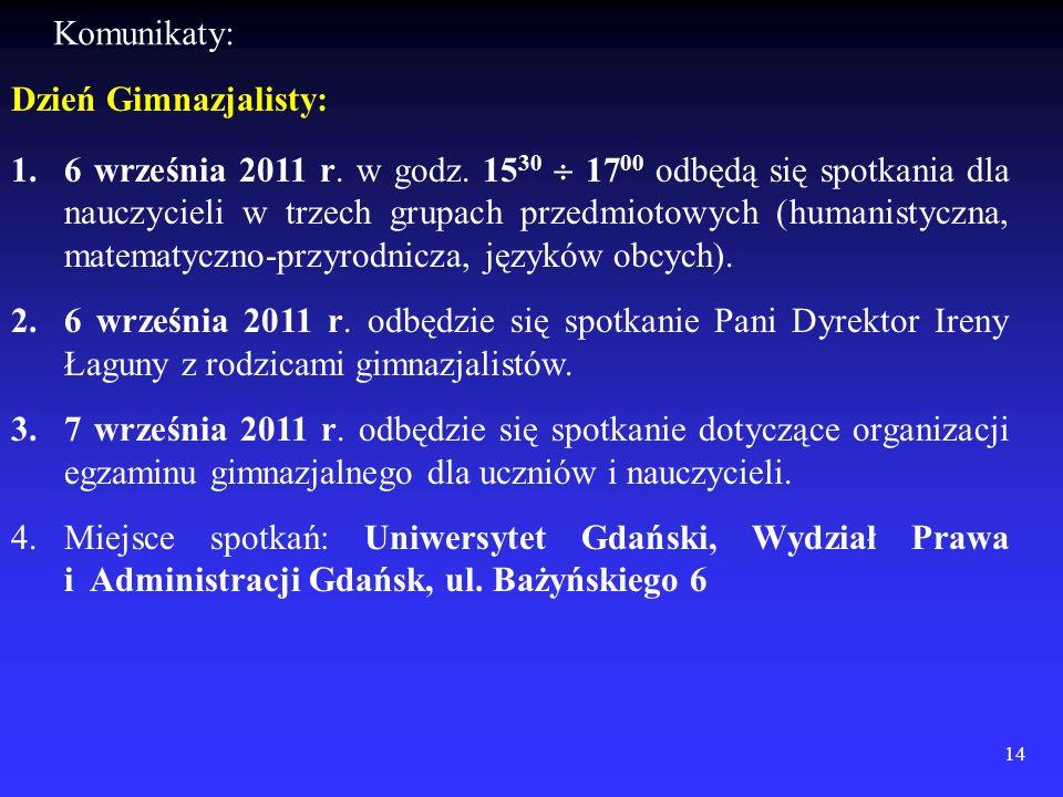 1.6 września 2011 r. w godz. 15 30 17 00 odbędą się spotkania dla nauczycieli w trzech grupach przedmiotowych (humanistyczna, matematyczno-przyrodnicz