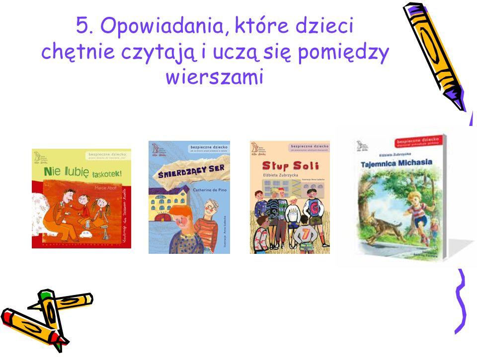 5. Opowiadania, które dzieci chętnie czytają i uczą się pomiędzy wierszami