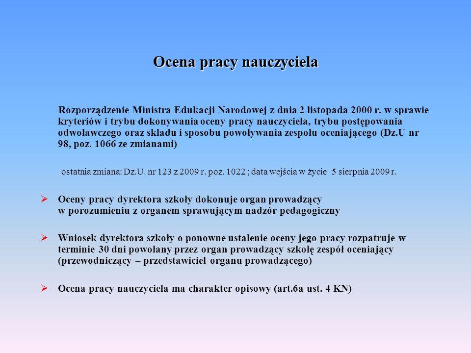Ocena pracy nauczyciela Rozporządzenie Ministra Edukacji Narodowej z dnia 2 listopada 2000 r. w sprawie kryteriów i trybu dokonywania oceny pracy nauc