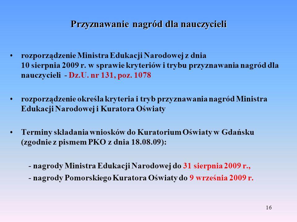 Przyznawanie nagród dla nauczycieli rozporządzenie Ministra Edukacji Narodowej z dnia 10 sierpnia 2009 r. w sprawie kryteriów i trybu przyznawania nag