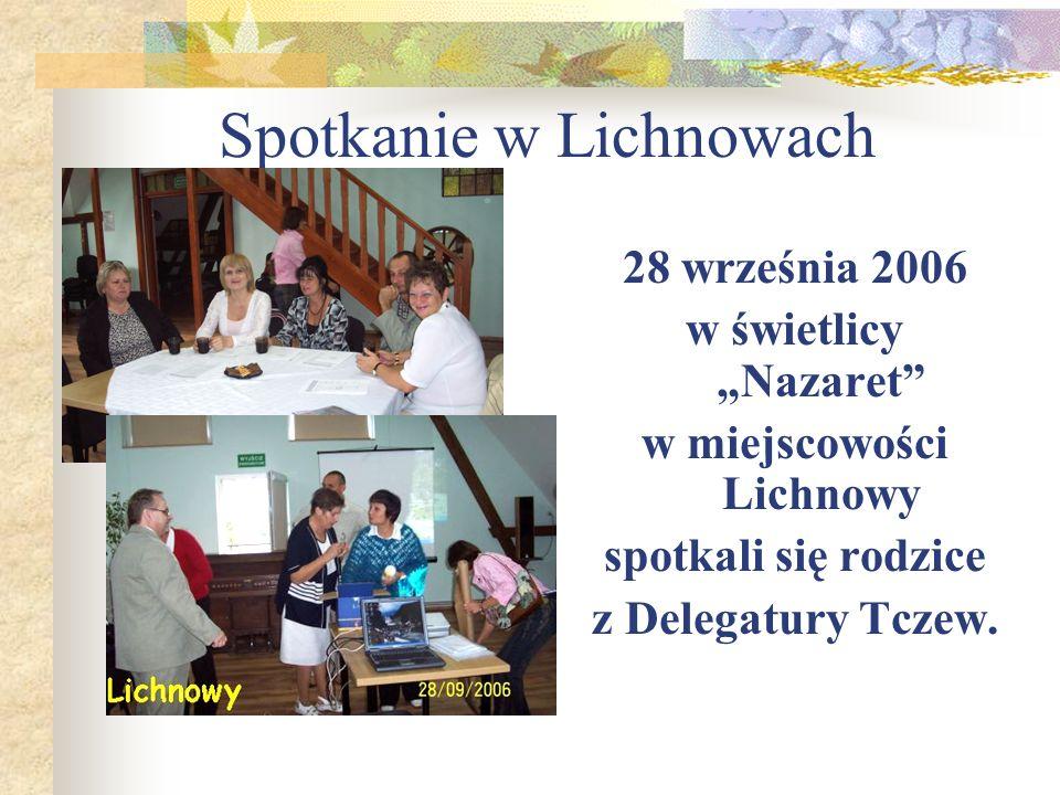 Spotkanie w Lichnowach 28 września 2006 w świetlicy Nazaret w miejscowości Lichnowy spotkali się rodzice z Delegatury Tczew.