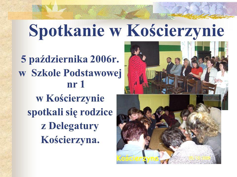 Spotkanie w Kościerzynie 5 października 2006r. w Szkole Podstawowej nr 1 w Kościerzynie spotkali się rodzice z Delegatury Kościerzyna.