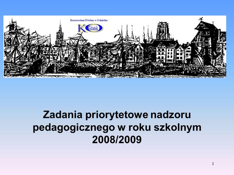 1 Zadania priorytetowe nadzoru pedagogicznego w roku szkolnym 2008/2009 Kuratorium Oświaty w Gdańsku