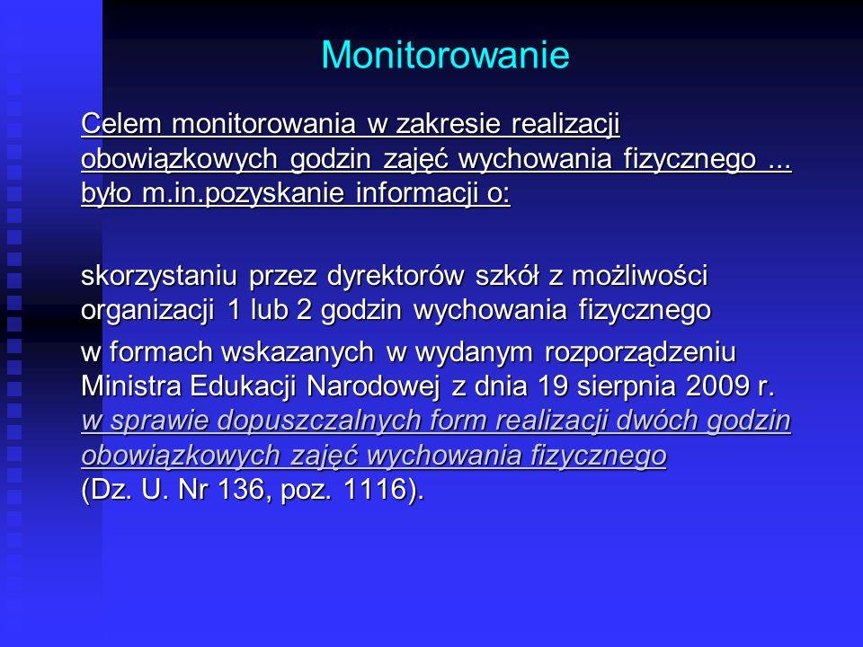 Monitorowanie Celem monitorowania w zakresie realizacji obowiązkowych godzin zajęć wychowania fizycznego...