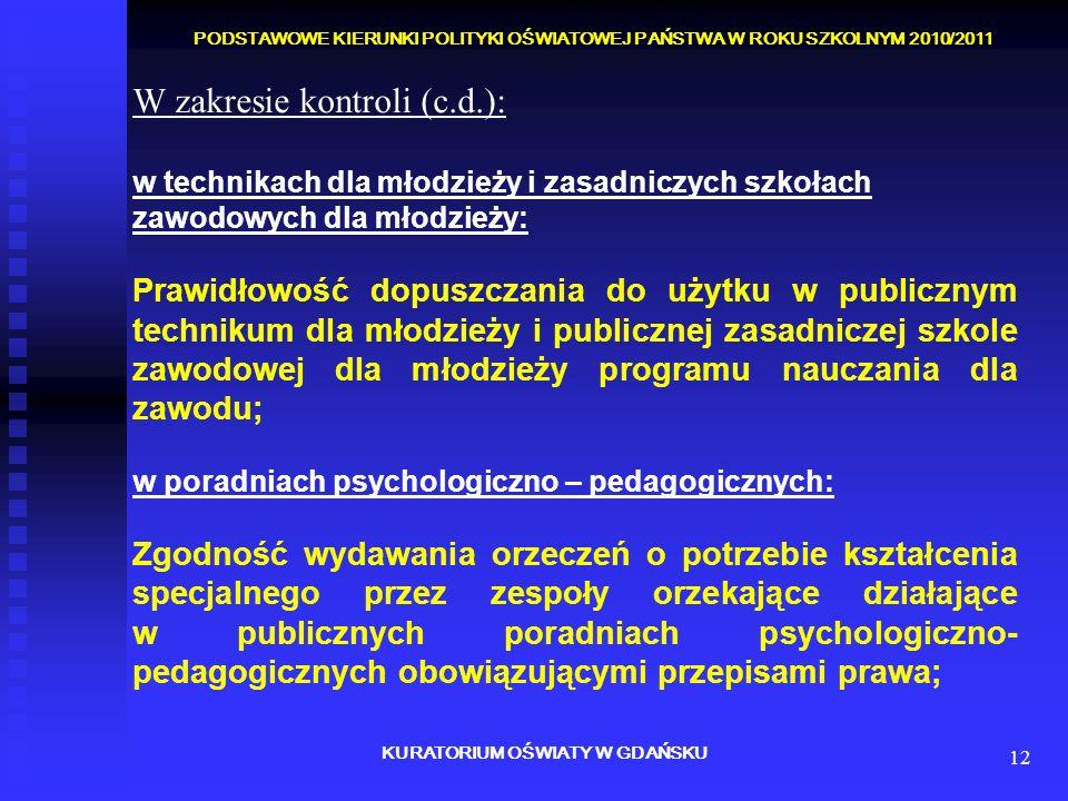 12 W zakresie kontroli (c.d.): w technikach dla młodzieży i zasadniczych szkołach zawodowych dla młodzieży: Prawidłowość dopuszczania do użytku w publ