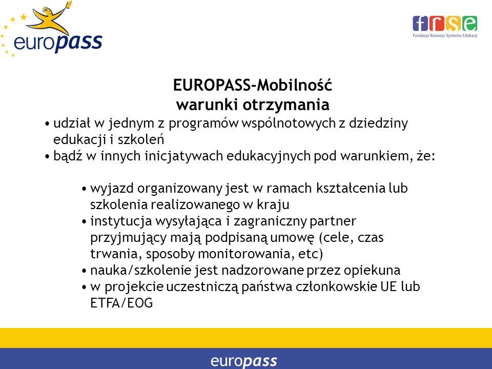 europass EUROPASS-Mobilność warunki otrzymania udział w jednym z programów wspólnotowych z dziedziny edukacji i szkoleń bądź w innych inicjatywach edu