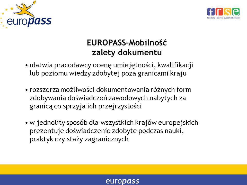 europass EUROPASS-Mobilność zalety dokumentu ułatwia pracodawcy ocenę umiejętności, kwalifikacji lub poziomu wiedzy zdobytej poza granicami kraju rozs