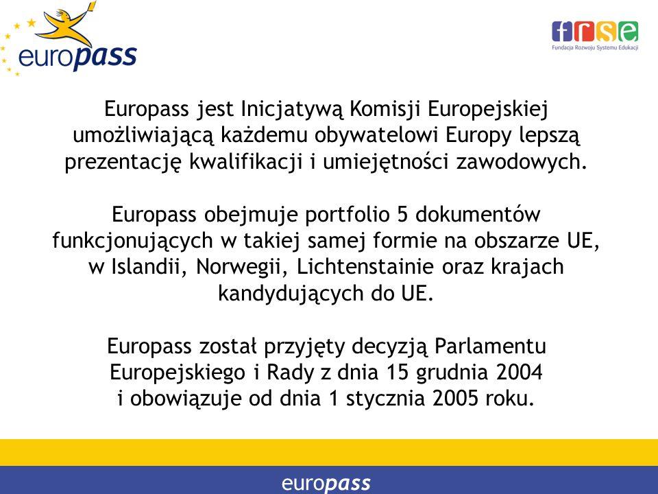 Europass jest Inicjatywą Komisji Europejskiej umożliwiającą każdemu obywatelowi Europy lepszą prezentację kwalifikacji i umiejętności zawodowych. Euro
