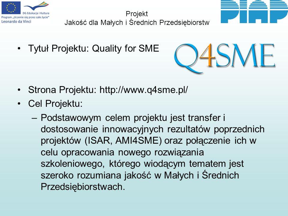 Cele techniczne projektu to: –opracowanie zestawu kursów obejmującego tematykę jakości, –włączenie w zakres kursów treści związanych z różnymi aspektami związanymi z jakością w MŚP (np.: zarządzanie jakością, jakość produktu, jakość produkcji, jakość zarządzania, kontrola jakości, poprawa jakości produkcji), –dostosowanie kursów do specyfiki narodowej/regionalnej w krajach partnerów projektu, –opracowanie całości w odpowiedniej formie eLearningowej umożliwiającej łatwe włączenie jej do istniejących systemów szkoleniowych użytkowników końcowych, –opracowanie szeregu usług, mających zastosowanie przy prowadzeniu szkoleń, wykorzystujących innowacyjne mechanizmy i rozwiązanie informatyczne, włączając w to ciągłe unowocześnianie zawartości kursów,