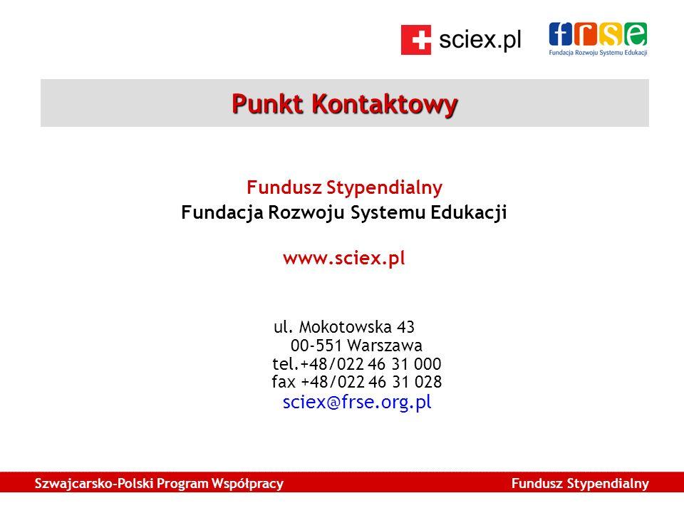Szwajcarsko-Polski Program Współpracy Fundusz Stypendialny Punkt Kontaktowy Fundusz Stypendialny Fundacja Rozwoju Systemu Edukacji www.sciex.pl ul.