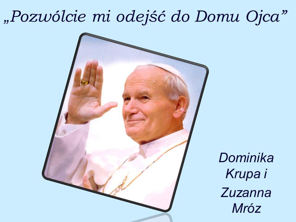 Pozwólcie mi odejść do Domu Ojca Dominika Krupa i Zuzanna Mróz