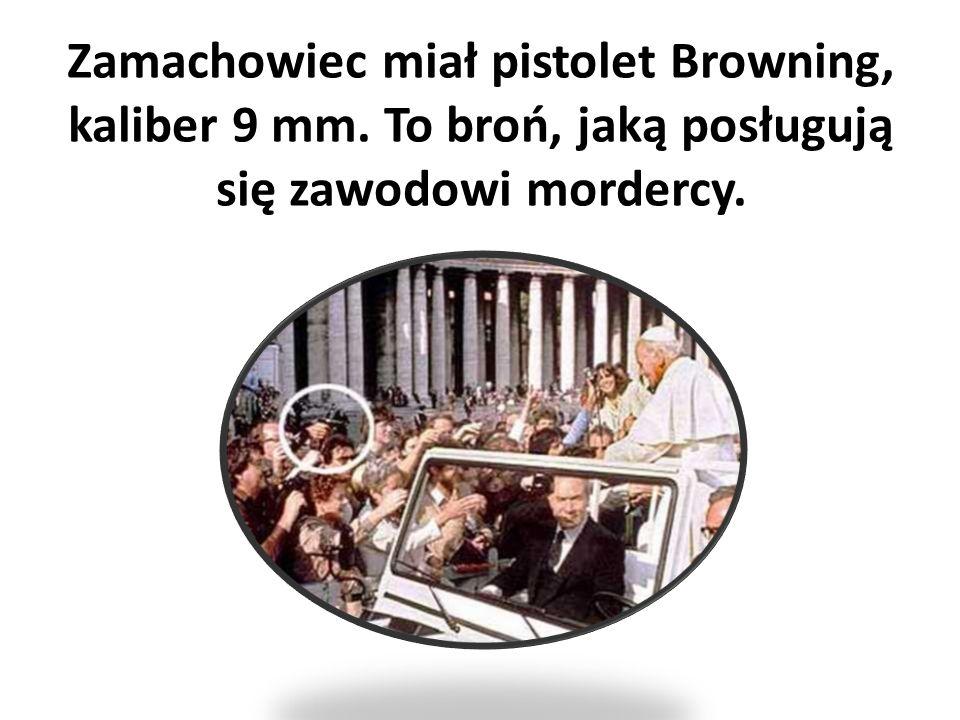 Zamachowiec miał pistolet Browning, kaliber 9 mm. To broń, jaką posługują się zawodowi mordercy.