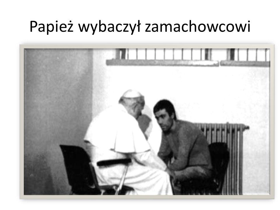 Papież wybaczył zamachowcowi