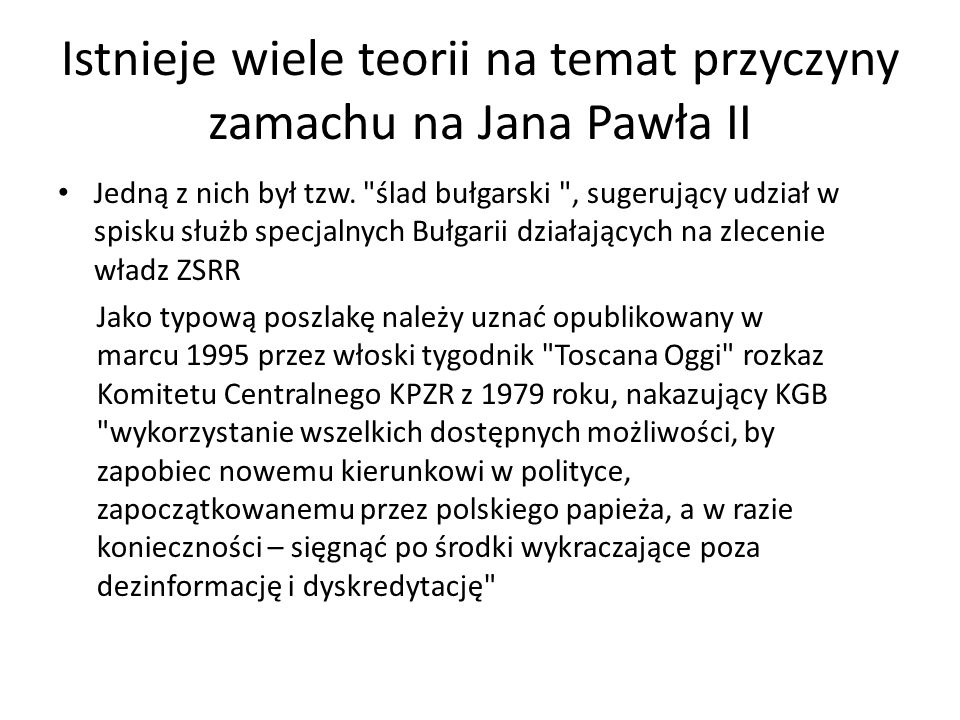 Jan Paweł II pojechał do Fatimy, aby oddać Matce Boskiej hołd, ponieważ według niego ona go ocaliła. Został tam raniony nożem przez księdza, Papież le