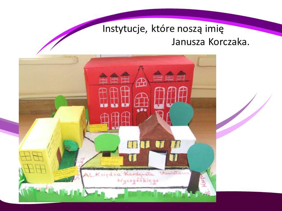 Instytucje, które noszą imię Janusza Korczaka.