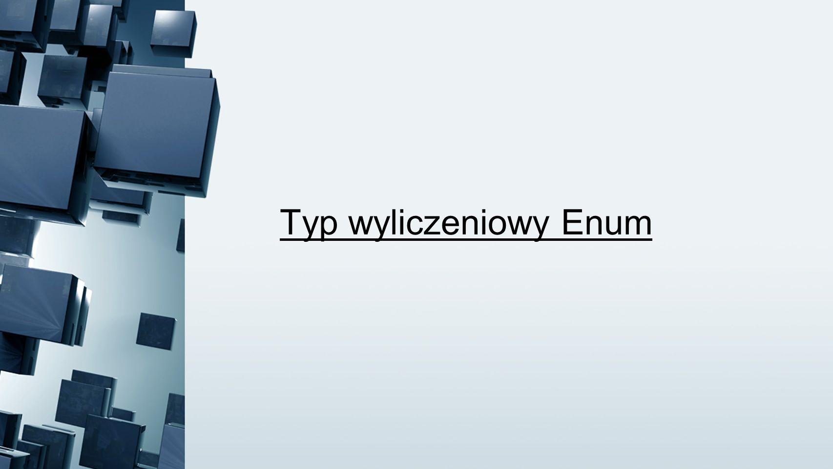 Typ wyliczeniowy Enum