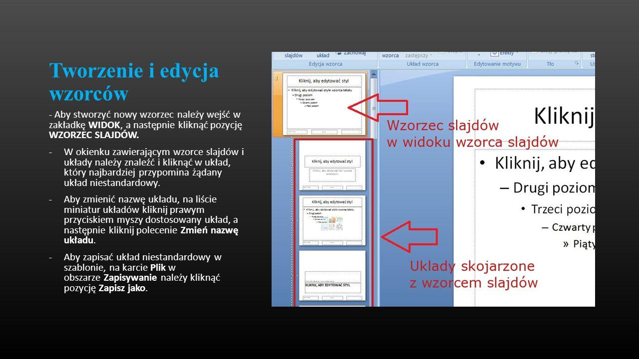 Tworzenie i edycja wzorców - Aby stworzyć nowy wzorzec należy wejść w zakładkę WIDOK, a następnie kliknąć pozycję WZORZEC SLAJDÓW. -W okienku zawieraj