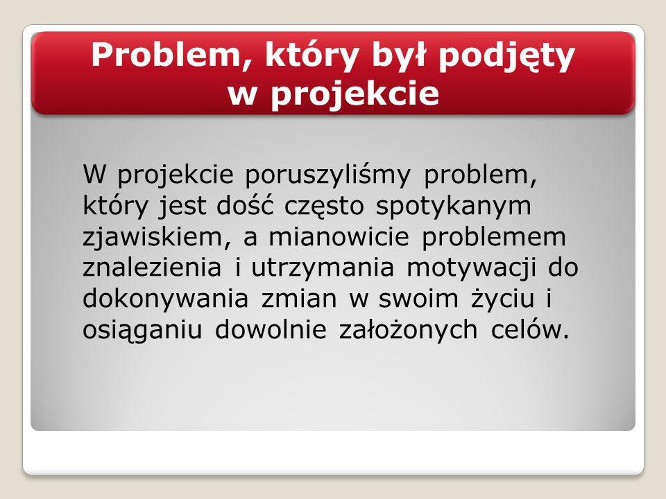 Problem, który był podjęty w projekcie Problem, który był podjęty w projekcie W projekcie poruszyliśmy problem, który jest dość często spotykanym zjaw