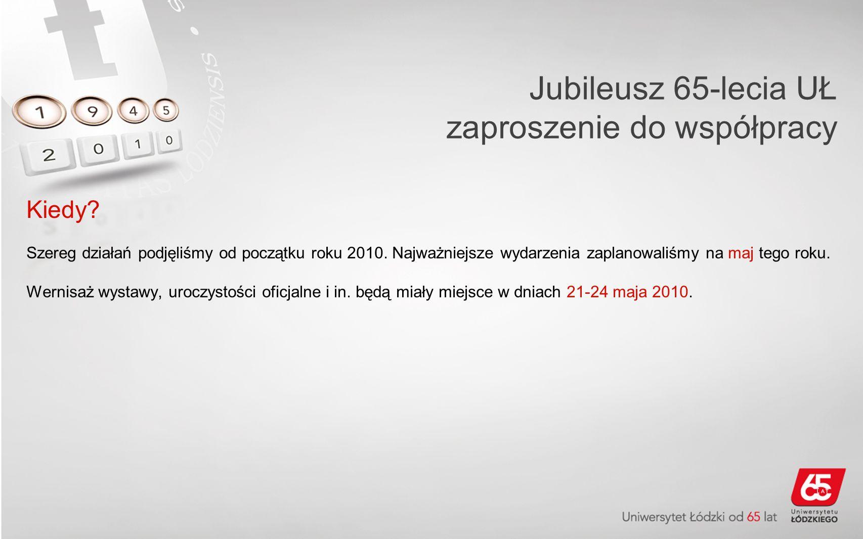 Jubileusz 65-lecia UŁ zaproszenie do współpracy Kiedy.