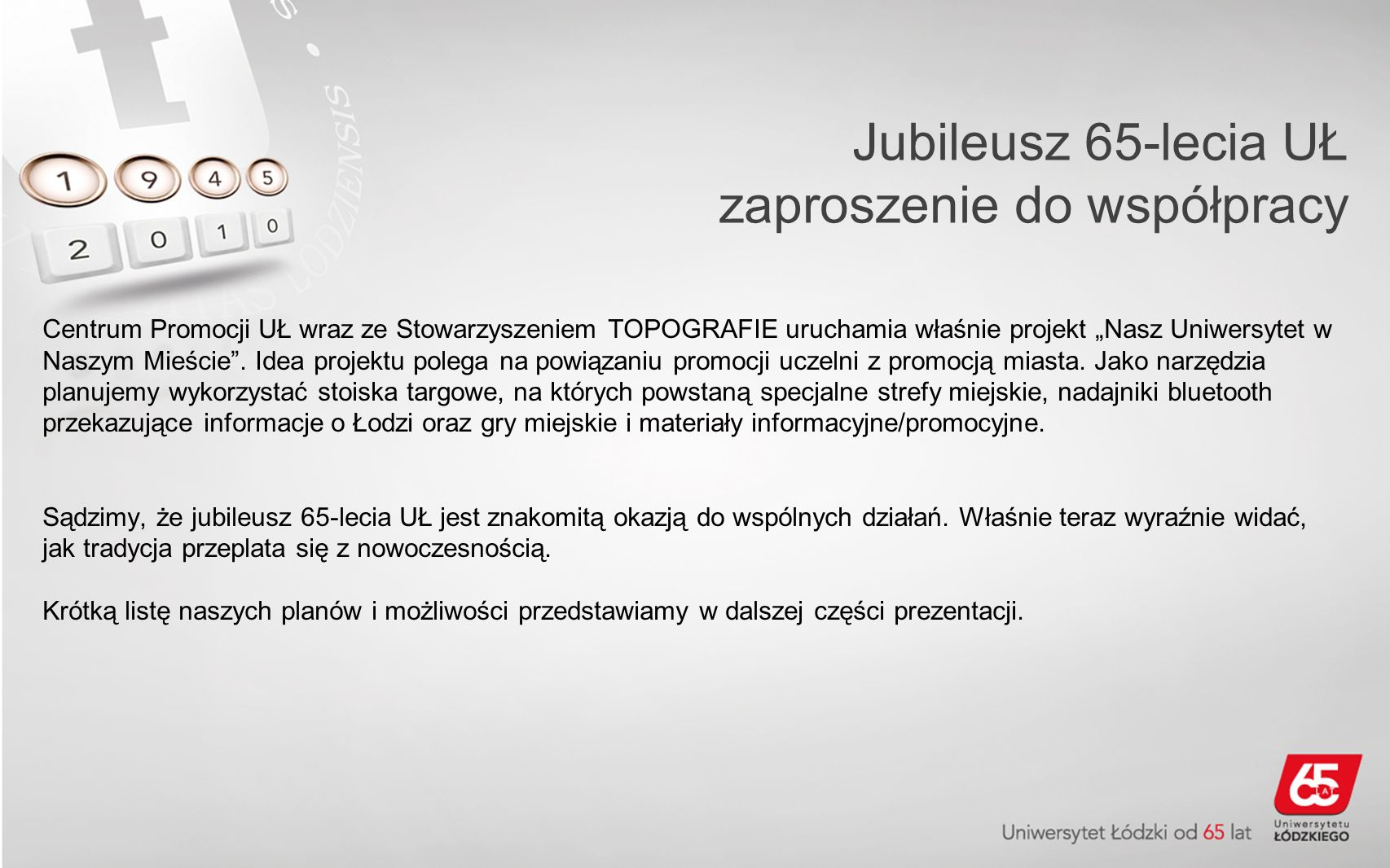 Centrum Promocji UŁ wraz ze Stowarzyszeniem TOPOGRAFIE uruchamia właśnie projekt Nasz Uniwersytet w Naszym Mieście.