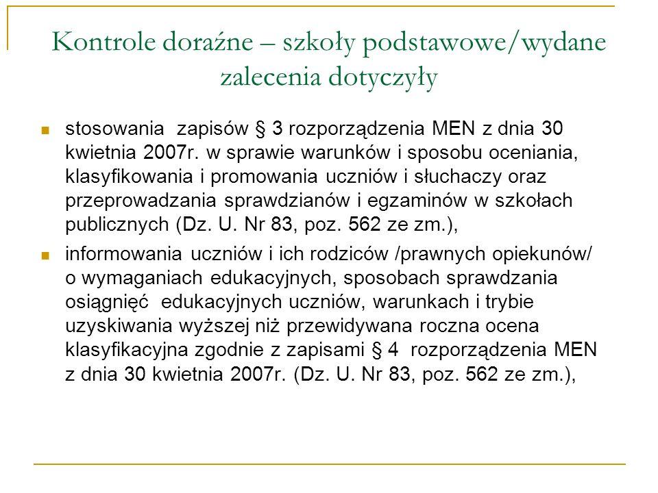 Kontrole doraźne – szkoły podstawowe/wydane zalecenia dotyczyły stosowania zapisów § 3 rozporządzenia MEN z dnia 30 kwietnia 2007r. w sprawie warunków
