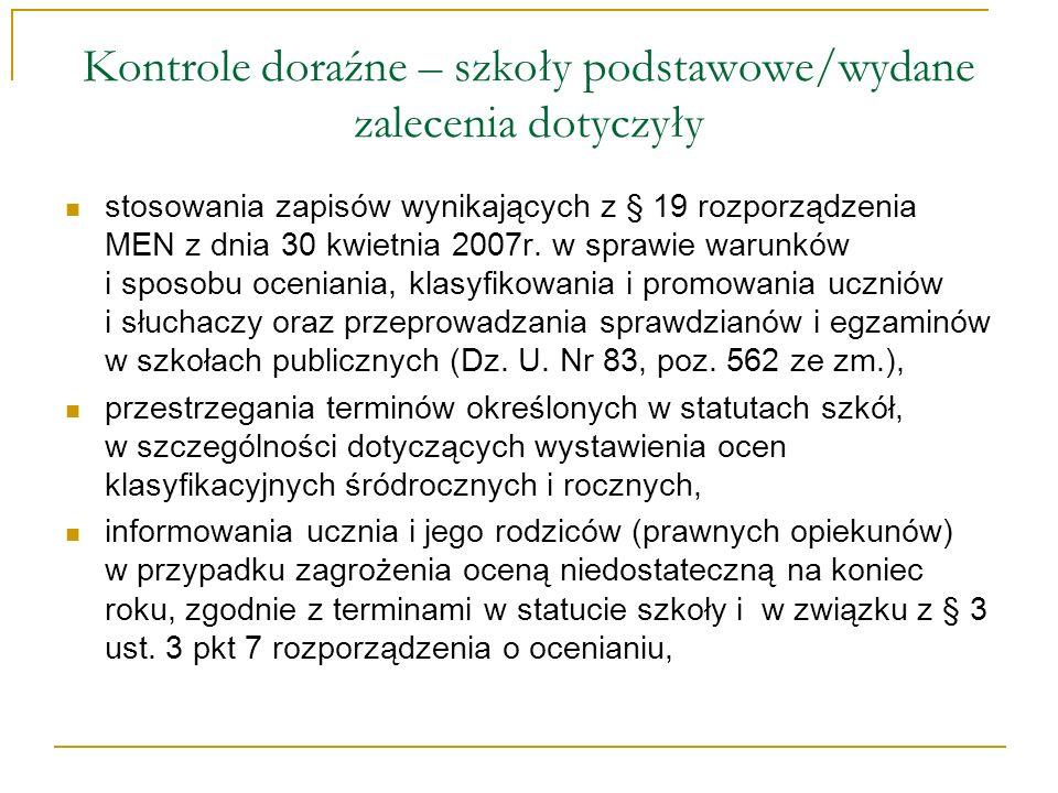 Kontrole doraźne – szkoły podstawowe/wydane zalecenia dotyczyły stosowania zapisów wynikających z § 19 rozporządzenia MEN z dnia 30 kwietnia 2007r. w