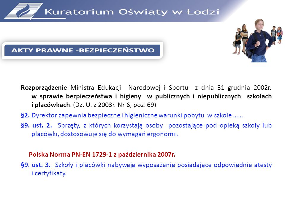 Rozporządzenie Ministra Edukacji Narodowej i Sportu z dnia 31 grudnia 2002r. w sprawie bezpieczeństwa i higieny w publicznych i niepublicznych szkołac