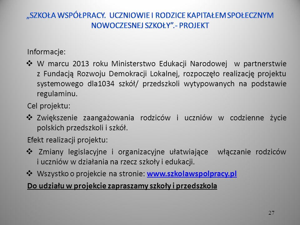 Informacje: W marcu 2013 roku Ministerstwo Edukacji Narodowej w partnerstwie z Fundacją Rozwoju Demokracji Lokalnej, rozpoczęło realizację projektu systemowego dla1034 szkół/ przedszkoli wytypowanych na podstawie regulaminu.