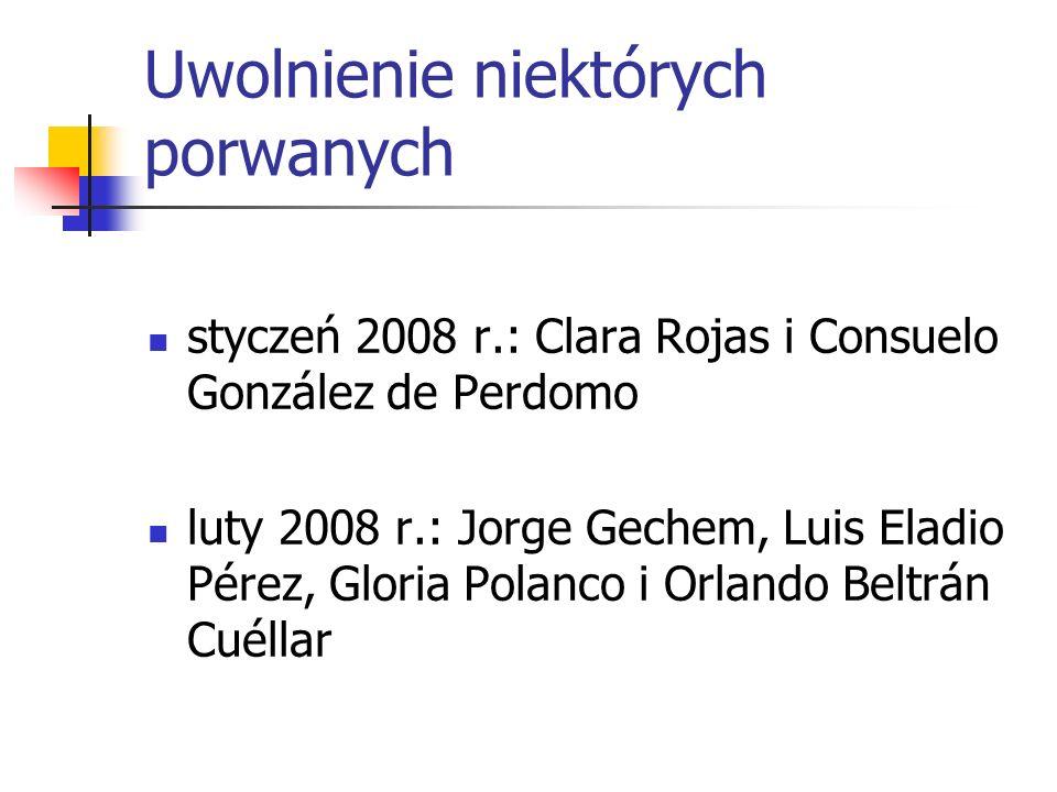 Uwolnienie niektórych porwanych styczeń 2008 r.: Clara Rojas i Consuelo González de Perdomo luty 2008 r.: Jorge Gechem, Luis Eladio Pérez, Gloria Pola