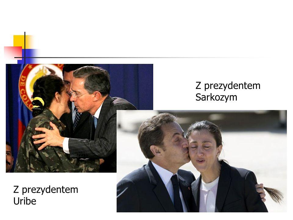 Z prezydentem Uribe Z prezydentem Sarkozym
