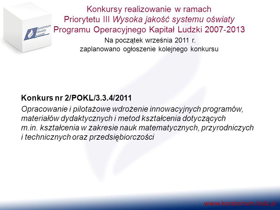 Konkursy realizowanie w ramach Priorytetu III Wysoka jakość systemu oświaty Programu Operacyjnego Kapitał Ludzki 2007-2013 Na początek września 2011 r.