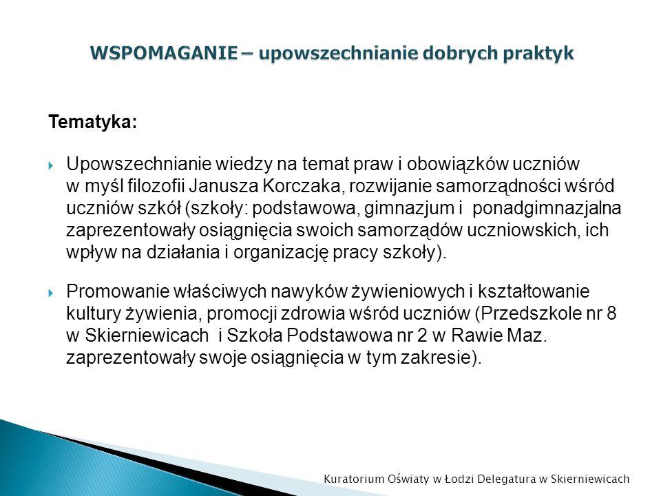 Tematyka: Upowszechnianie wiedzy na temat praw i obowiązków uczniów w myśl filozofii Janusza Korczaka, rozwijanie samorządności wśród uczniów szkół (s